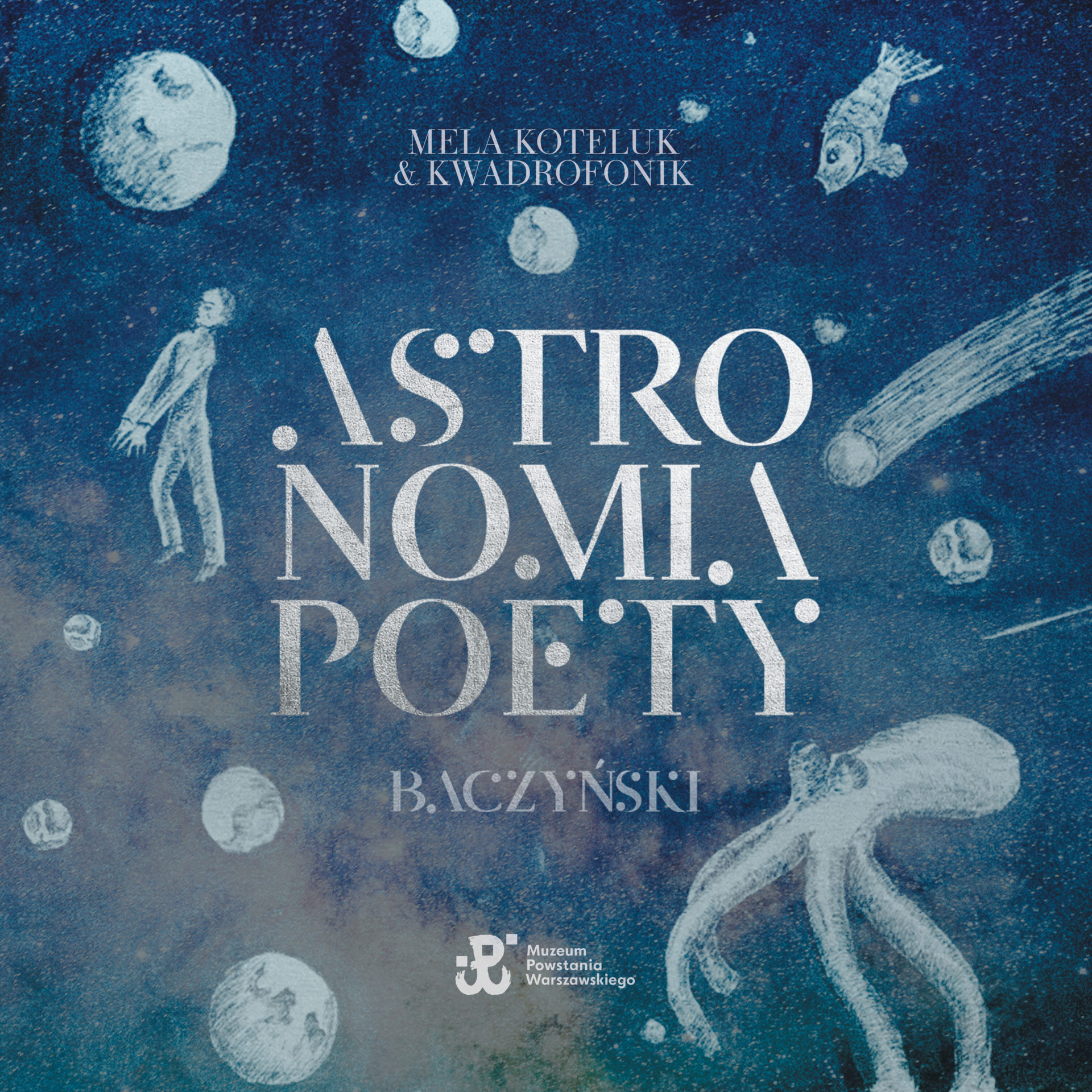 Mela Koteluk Kwadrofonik - Astronomia poety. Baczyński